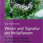 Wesen und Signatur von Heilpflanzen
