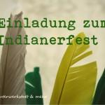 12.09.2016 – Einladung zum Indianerfest