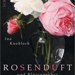 Rosenduft und Blütenzauber