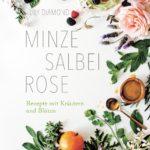 Buchtipp // Minze Salbei Rose – Rezepte mit Kräutern und Gewürzen